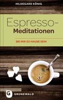 Hildegard König: Espresso-Meditationen ★★★★★