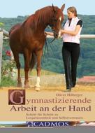 Oliver Hilberger: Gymnastizierende Arbeit an der Hand ★★★★★