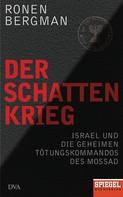 Ronen Bergman: Der Schattenkrieg ★★★★