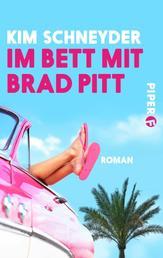 Im Bett mit Brad Pitt - Roman