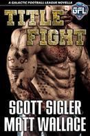 Scott Sigler: Title Fight