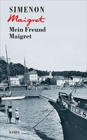 Georges Simenon: Mein Freund Maigret ★★★★
