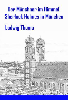 Der Münchner im Himmel / Sherlock Holmes in München