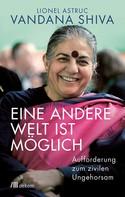 Vandana Shiva: Eine andere Welt ist möglich