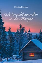 Weihnachtswunder in den Bergen - Erzählung.
