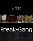 A. Kleine: Freak-Gang