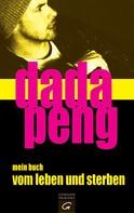 Dada Peng: mein buch vom leben und sterben ★★★★