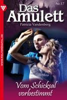 Patricia Vandenberg: Das Amulett 17 – Liebesroman ★★★★★