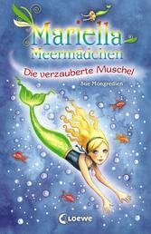 Mariella Meermädchen 1 - Die verzauberte Muschel