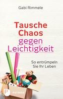 Gabi Rimmele: Tausche Chaos gegen Leichtigkeit ★★★