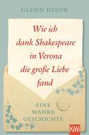 Glenn Dixon: Wie ich dank Shakespeare in Verona die große Liebe fand ★★★★