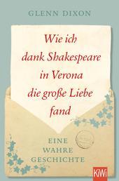 Wie ich dank Shakespeare in Verona die große Liebe fand - Eine wahre Geschichte