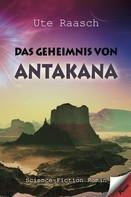 Ute Raasch: Das Geheimnis von Antakana ★★
