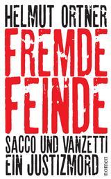 Fremde Feinde - Sacco und Vanzetti - Ein Justizmord