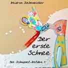 Heidrun Siebeneicker: Der erste Schnee