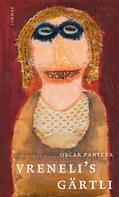 Oskar Panizza: Vreneli's Gärtli