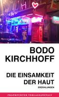 Bodo Kirchhoff: Die Einsamkeit der Haut ★★