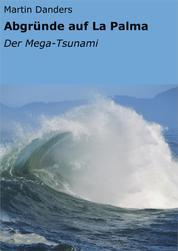 Abgründe auf La Palma - Der Mega-Tsunami
