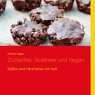 Sandra Hager: Zuckerfrei, Glutenfrei und Vegan ★★★★