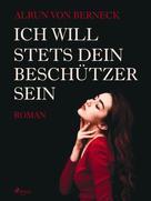 Alrun von Berneck: Ich will stets Dein Beschützer sein