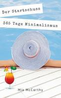 Mia McCarthy: Der Startschuss...365 Tage Minimalismus ★★★★