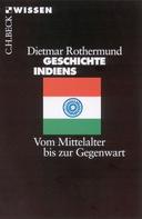 Dietmar Rothermund: Geschichte Indiens