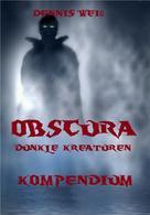 Dennis Weiß: Obscura- Kompendium