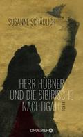 Susanne Schädlich: Herr Hübner und die sibirische Nachtigall ★★★★★