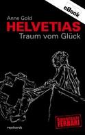 Anne Gold: Helvetias Traum vom Glück ★★★★★