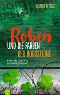 Dagmar Petrick: Robin und die Farben der Bordsteine