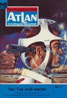 William Voltz: Atlan 7: Der Tod muss warten ★★★★