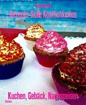 Rezepte: Süße Köstlichkeiten - Kuchen, Gebäck, Nachspeisen