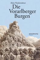 Alois Niederstätter: Die Vorarlberger Burgen