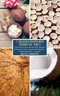Mattis Lundqvist: 25 Delicious Recipes with Coconut Oil - Part 2