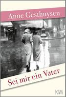 Anne Gesthuysen: Sei mir ein Vater ★★★★