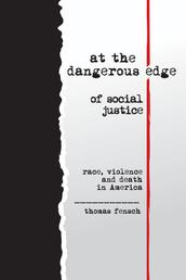 At the Dangerous Edge of Social Justice - Race, Violence and Death in America