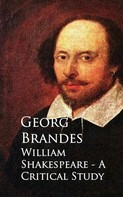 Georg Brandes: William Shakespeare - A Critical Study