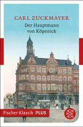 Der Hauptmann von Köpenick - Ein deutsches Märchen in drei Akten