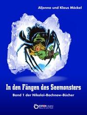 In den Fängen des Seemonsters - Band 1 der Nikolai-Bachnow-Bücher