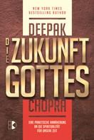 Deepak Chopra: Die Zukunft Gottes