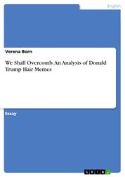 We Shall Overcomb. An Analysis of Donald Trump Hair Memes