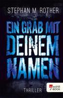 Stephan M. Rother: Ein Grab mit deinem Namen ★★★