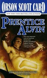 Prentice Alvin - The Tales of Alvin Maker, Book Three