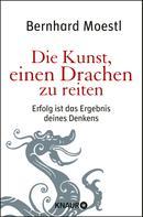Bernhard Moestl: Die Kunst, einen Drachen zu reiten ★★★★