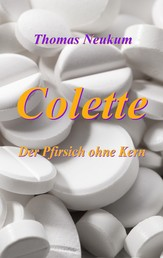 Colette - Der Pfirsich ohne Kern