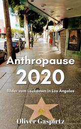 Anthropause 2020 - Bilder vom Lockdown in Los Angeles