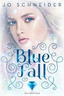 Jo Schneider: Blue Fall (Die Blue-Reihe 1) ★★★