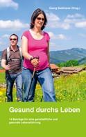 Georg Sedlmaier: Gesund durchs Leben