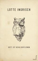 Gott ist kein Gentleman