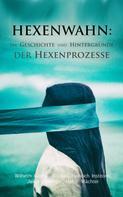 Wilhelm Gottlieb Soldan: Hexenwahn: Die Geschichte und Hintergründe der Hexenprozesse